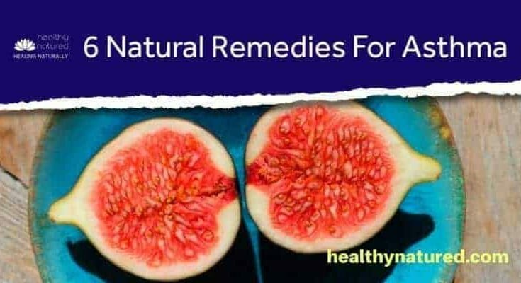6 Natural Remedies For Asthma