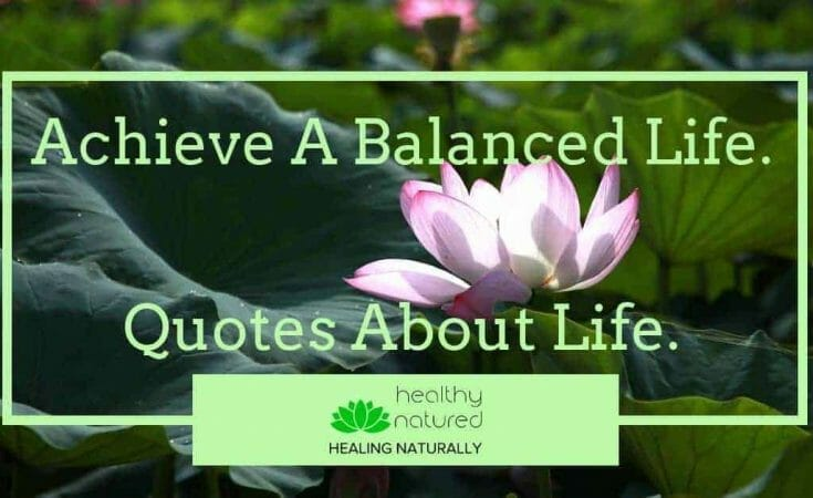 Achieve A Balanced Life. Quotes About Life.