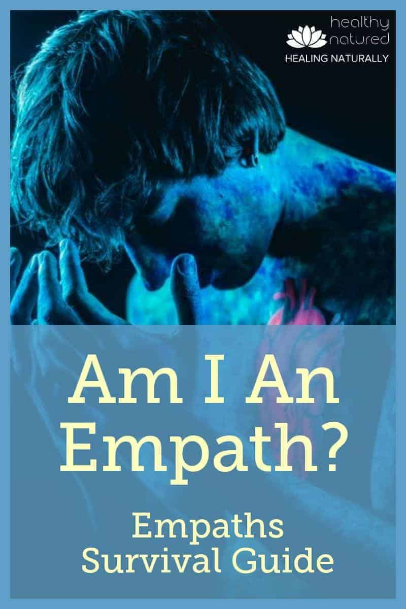 Am I An Empath? (The Empath Definition And Empaths Survival Guide).