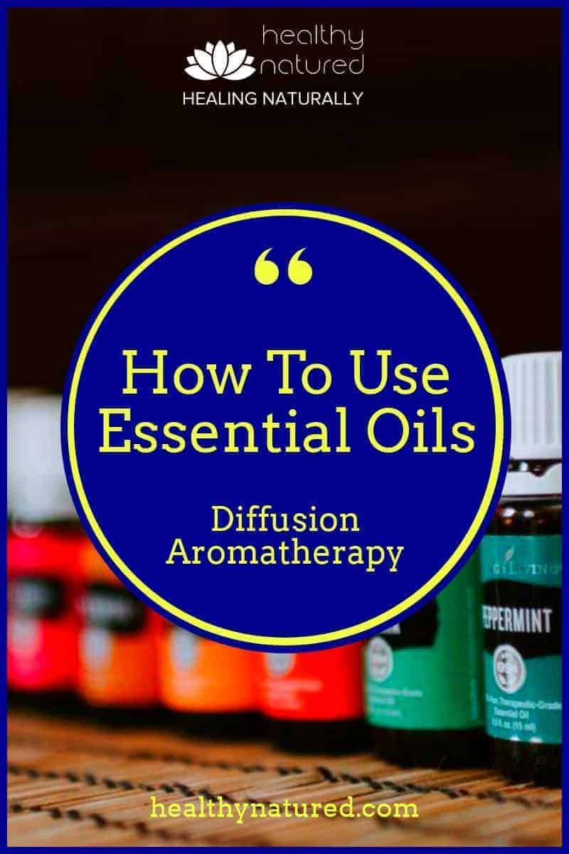How To Use Essential Oils For Diffusion Aromatherapy (Quick Fact Guide)
