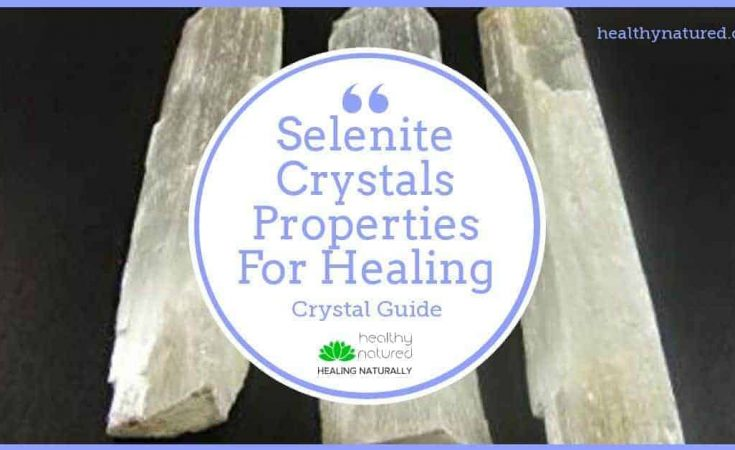 Selenite Crystals Properties For Healing