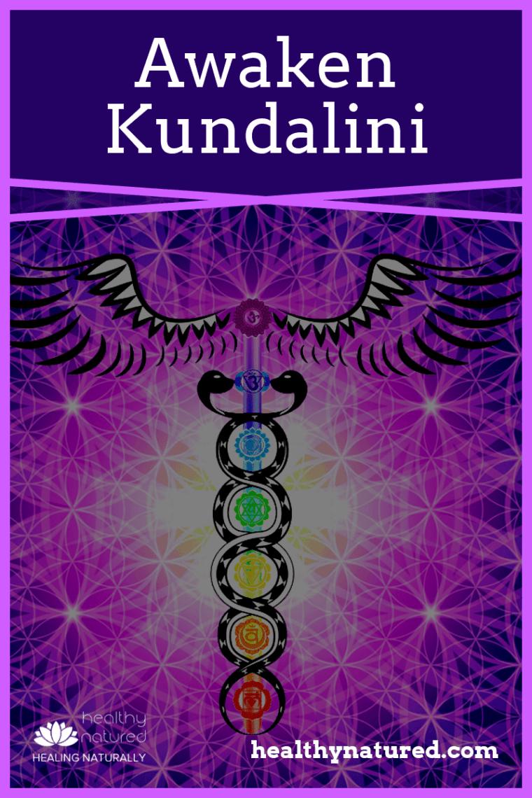 Awaken Kundalini 3 Easy Steps (Shakti Kundalini Awakening)
