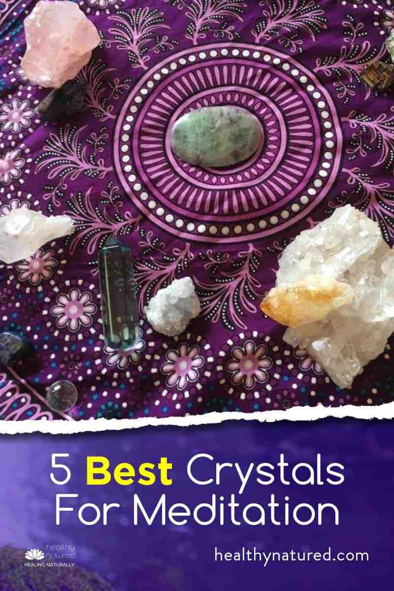 5 Best Crystals For Meditation (Meditation And Crystals Energy Treatment)