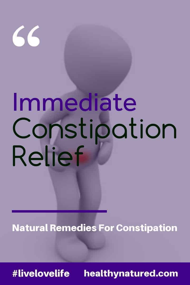 Immediate Constipation Relief (Natural Constipation Remedies - 6 That Work)