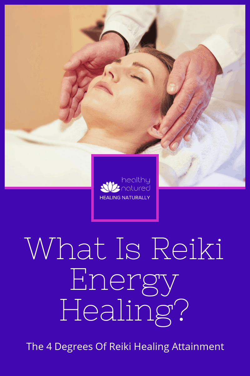 What Is Reiki Energy Healing? (Empower 4 Ultimate Degrees Of Reiki Healing)