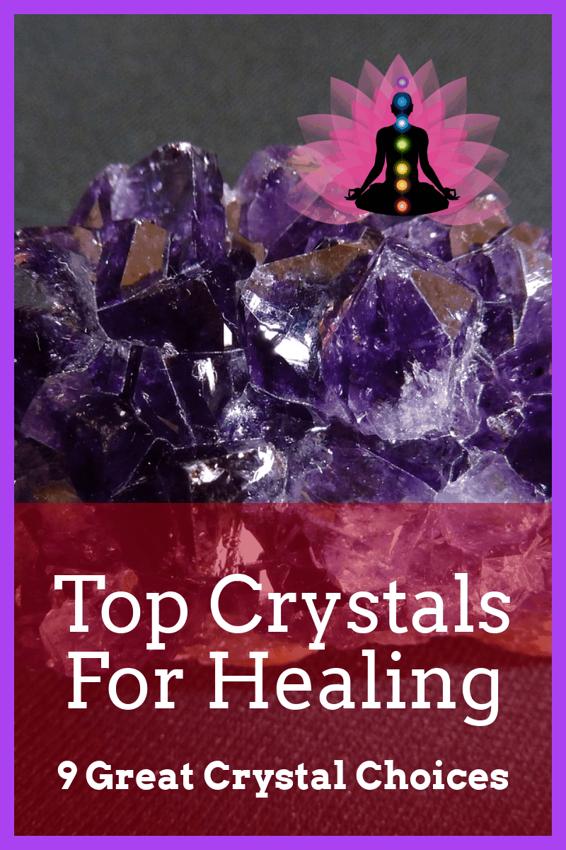 Top Crystals For Healing - Our Best 9 Crystals