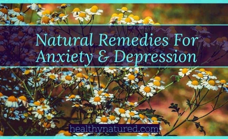 Natural Remedies For Anxiety &Amp; Depression