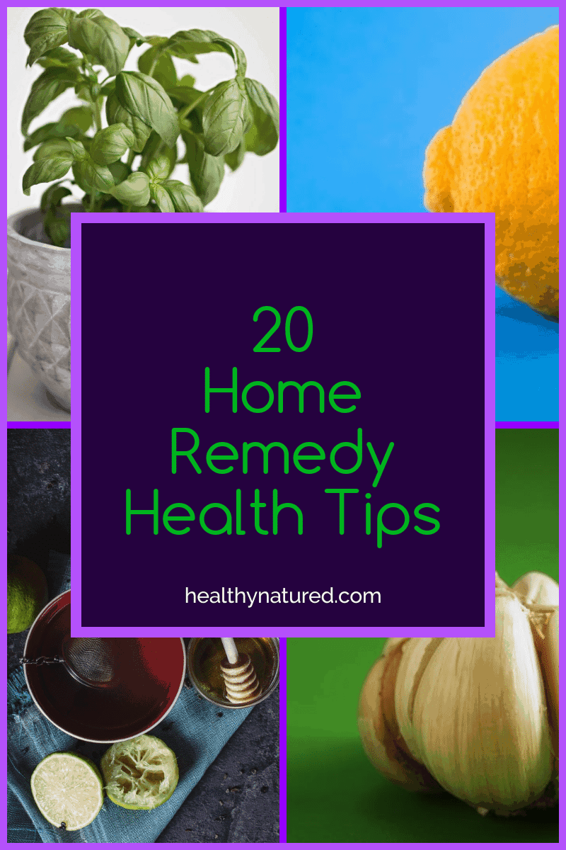 20 Natural Home Remedies - You Can Stay Healthy At Home Tips