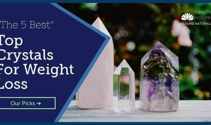 Top Crystals For Weight Loss