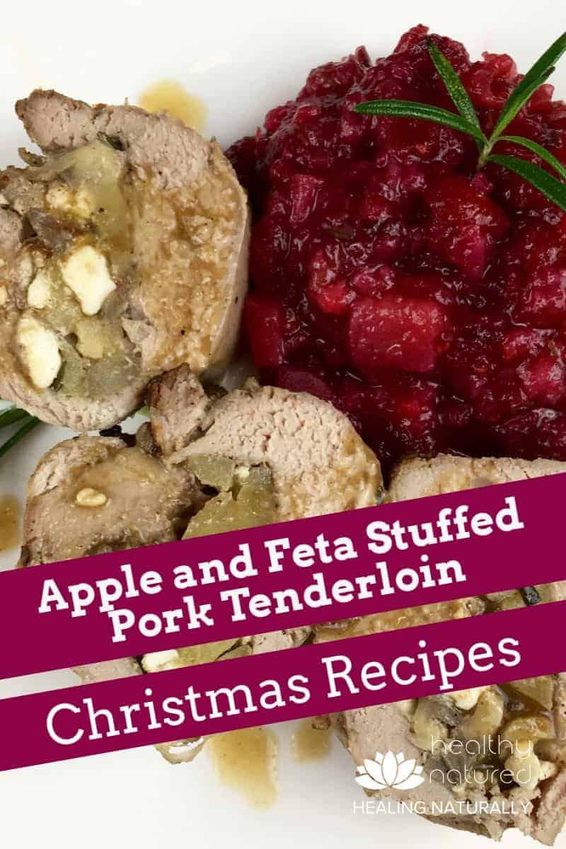 Apple And Feta Stuffed Pork Tenderloin Recipe (Great Christmas Dish)
