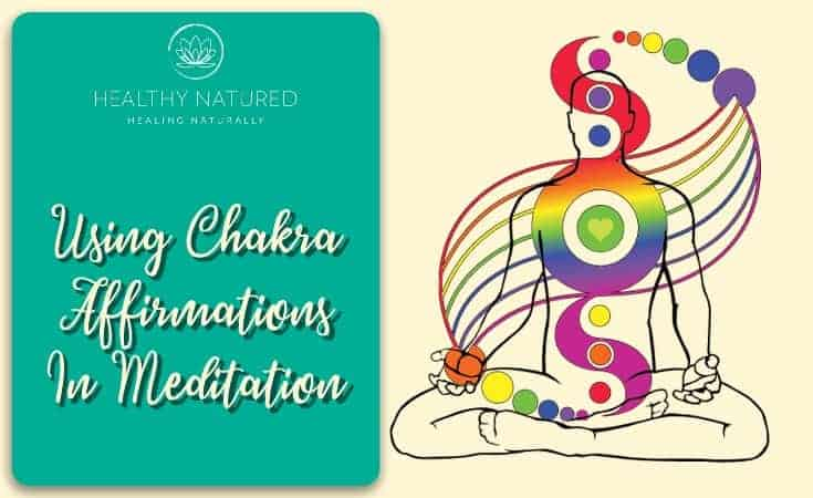 Using Chakra Affirmations In Meditation