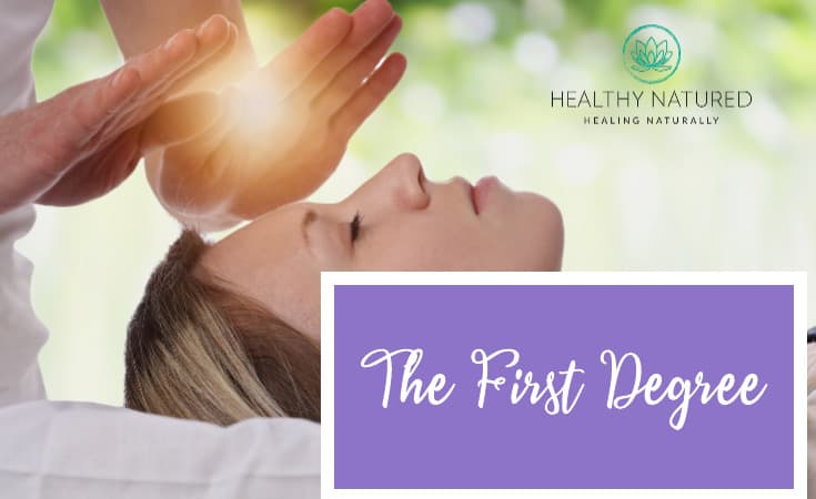The First Degree - What Is Reiki Energy Healing