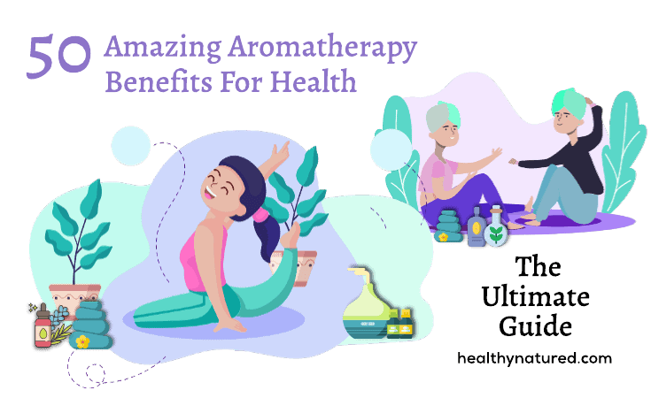 Amazing Aromatherapy Benefits For Health And Wellbeing