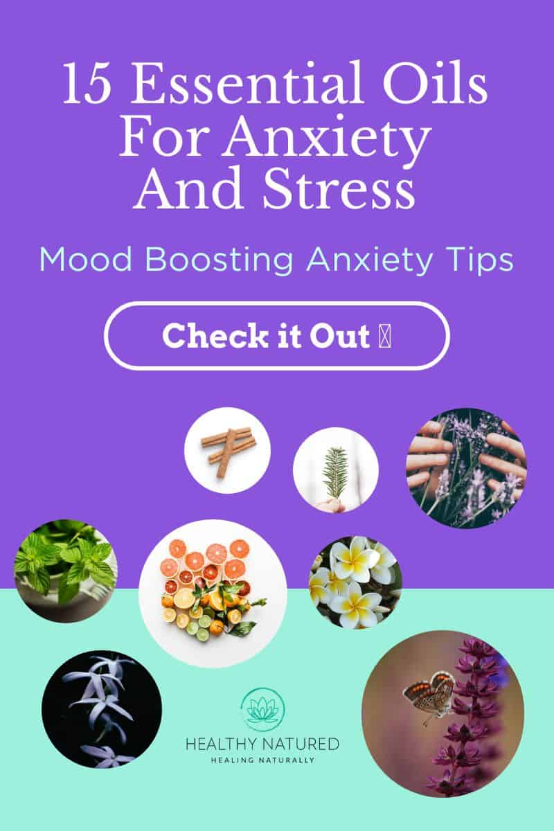 15 Essential Oils For Anxiety And Stress (Mood Boosting Anxiety Tips)