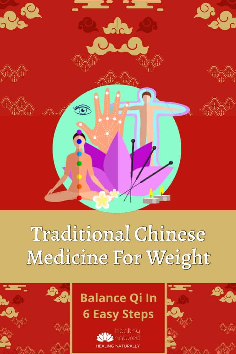 Traditional Chinese Medicine For Weight Loss (6 Steps To Balance Qi)