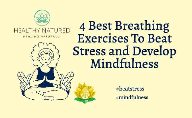 4 Best Breathing Exercises To Beat Stress And Develop Mindfulness