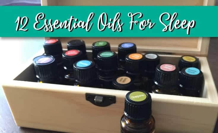 12 Essential Oils For Sleep
