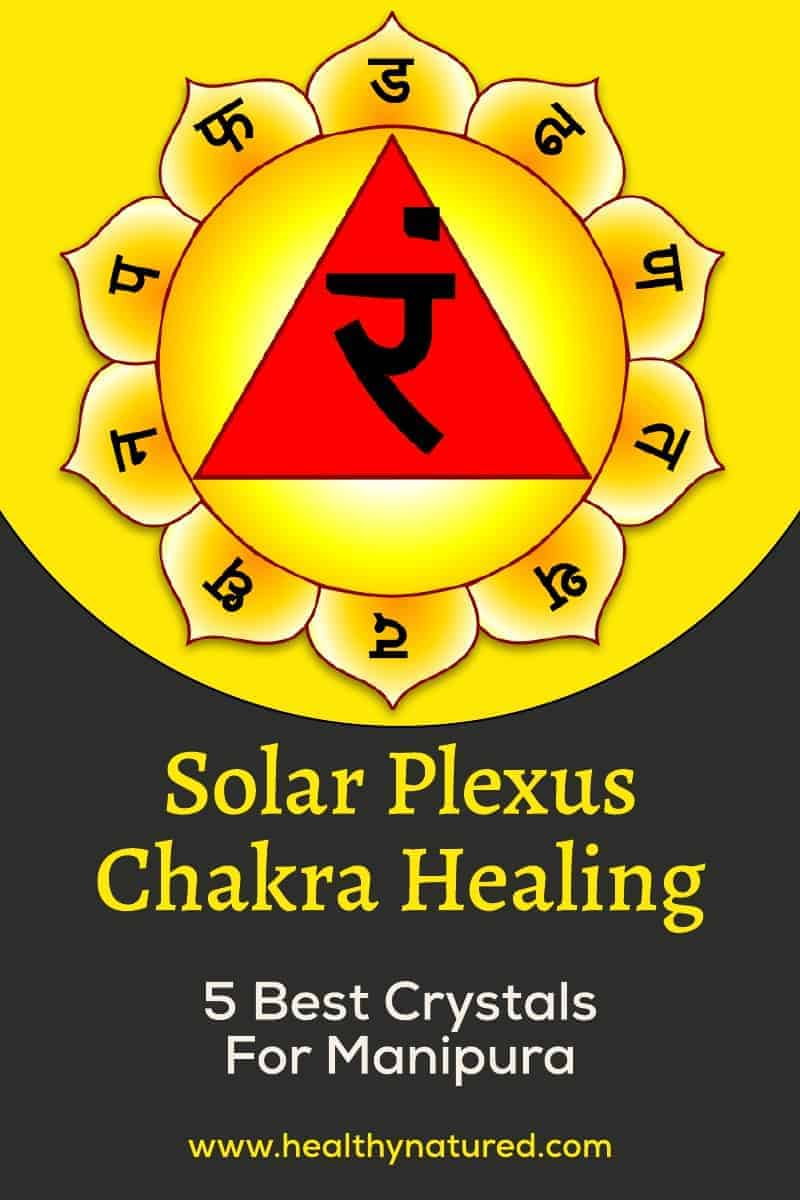 Solar Plexus Chakra Healing (Best 5 Crystals For Balancing Manipura)