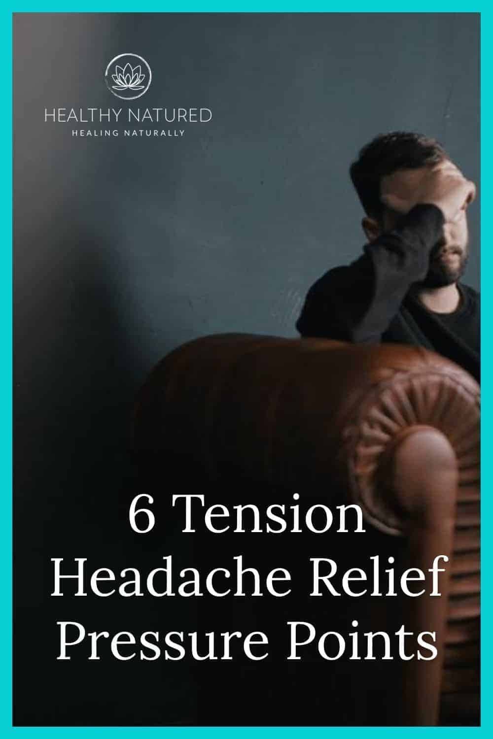 6 Tension Headache Relief Pressure Points That Are Best For You!