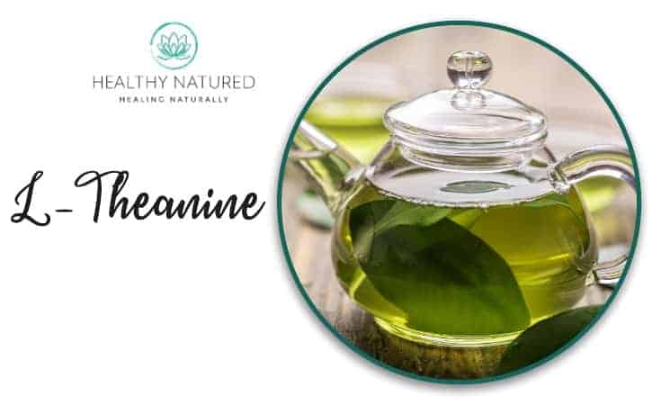L-Theanine- Natural Treatments For Anxiety