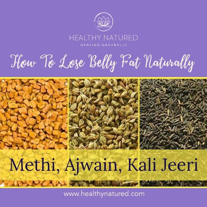 Methi Ajwain Kali Jeeri How To Lose Belly Fat Naturally